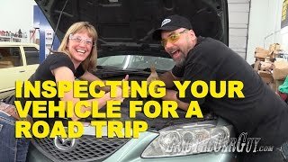 Inspecting Your Vehicle For A Road Trip