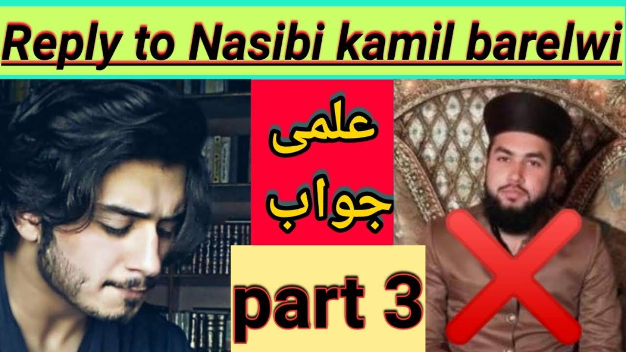 Nasibi kamil barelwi ko jawab by Zarq Naqvi part 2