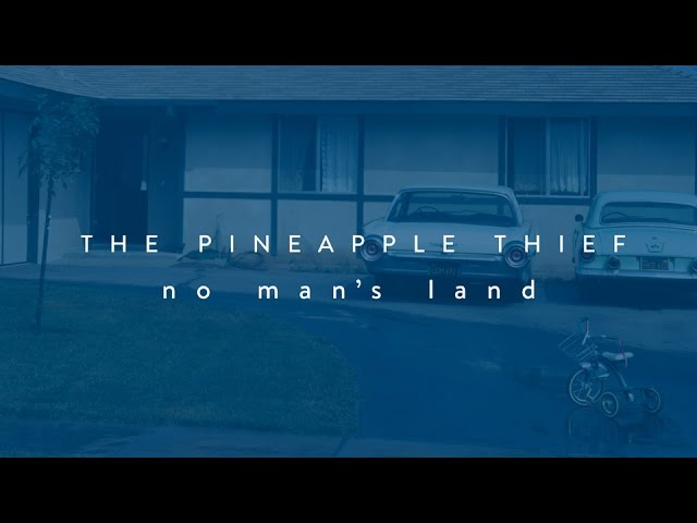 The Pineapple Thief - No Man's Land