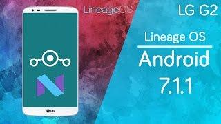 LG G2 | Lineage OS 14.1 | Android 7.1.1 Nougat 100% Estable | Review en Español - Ayala Inc