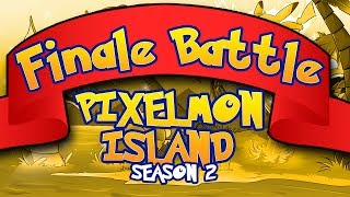 Minecraft Pixelmon Island Finale Battle! Season Two! (Minecraft Pokemon Mod)