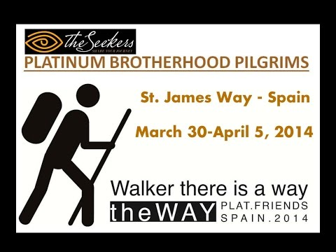 """""""ST. JAMES WAY - SPAIN"""" - THE SEEKERS PLATS - March 30-April 5, 2014: Full Video"""
