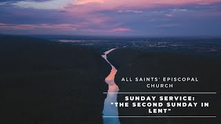 """Second Sunday in Lent""   All Saints' Episcopal Church   Sunday Service"