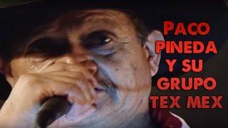 Paco Pineda y su Grupo Tex-Mex - Concierto Rancheras y Corridos
