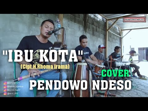 "Dangdut Clasik ""IBU KOTA"" H.Rhoma Irama Cover PENDOWO NDESO Group"