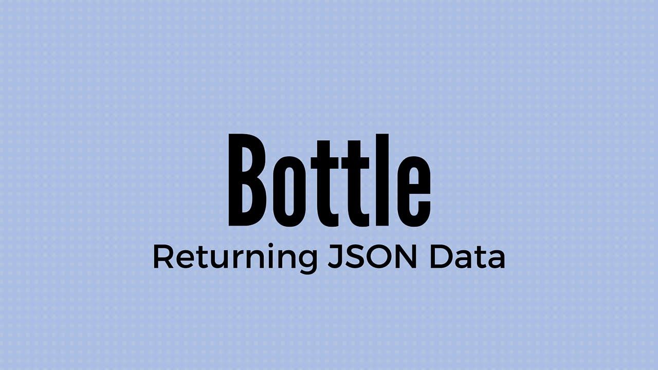 Returning JSON Data in Bottle Using Python Data Structures