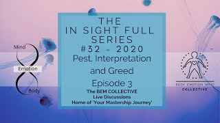 #32 The In-Sight-Full Series~ Peace, Interpretation & Greed ~ Brought to you by the BEM Collective