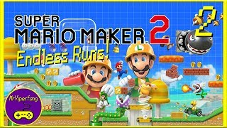 Stream Time! - Super Mario Maker 2: Endless Runs [Part 2]