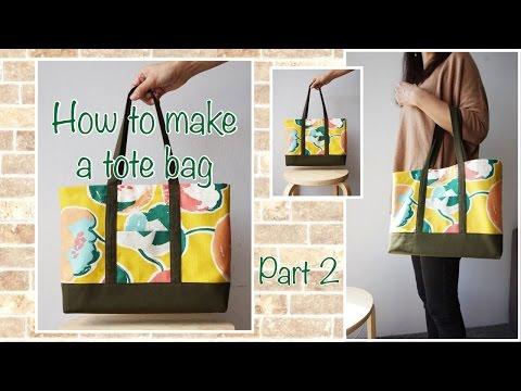 "How to make a ""Tote Bag"" 2/2 トートバッグの作り方2/2 [#018]"