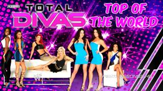 2013 total divas 2nd theme song top of the world download link ᴴᴰ