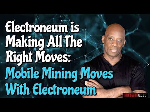 Electroneum is making all the right moves: mobile mining moves with electroneum