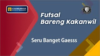 Keseruan Futsal Bersama Kakanwil