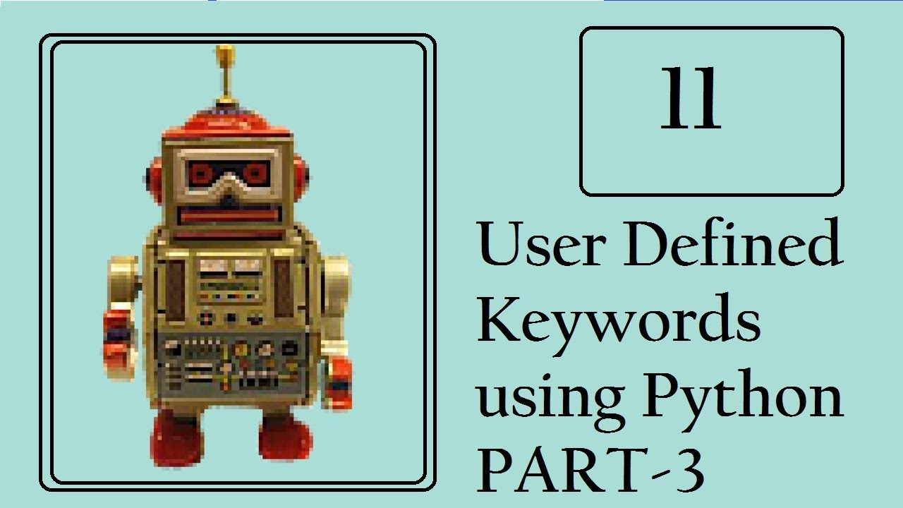 Robot Framework: Create User-defined keywords - Part 3