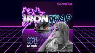 1. Dr. SWAG - TA NOC - IRON TRAP