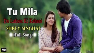 Tu Mila - Shrey Singhal Full Song (2016) - DJ Salman