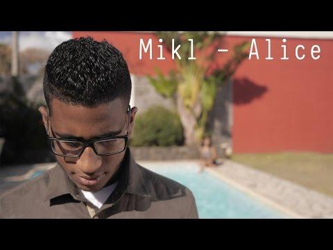 Mikl - Alice [Clip Officiel]