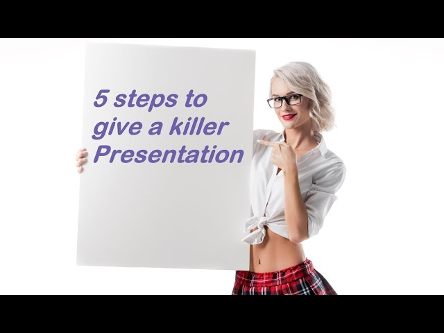 How to give a presentation - The 5 Steps to an effective Sales Presentation