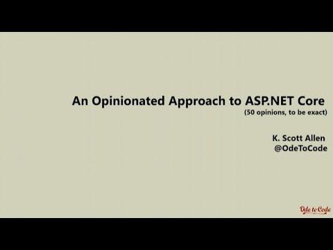 An Opinionated Approach to ASP.NET Core - Scott Allen