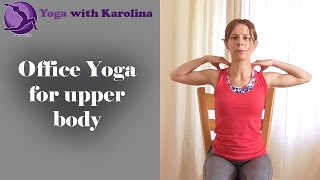 Yoga at your desk - Office Yoga with Karolina - stretch and relax