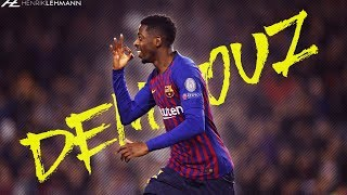 Ousmane Dembélé - Watch Me Now | 2018/19