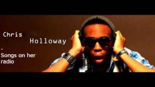 Watch Chris Holloway Songs On Her Radio video