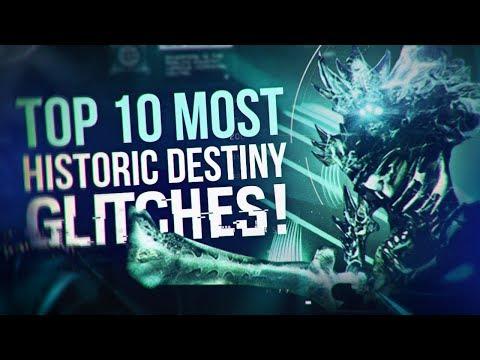 TOP 10 MOST HISTORIC DESTINY GLITCHES!