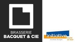 Initiative Eure-et-Loir - Témoignage de la brasserie Bacquet & Cie