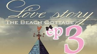 Love Story 2: The Beach Cottage - Ep3 - w/Wardfire