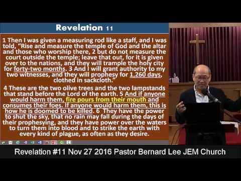 Revelation #11 Nov 27 2016 Pastor Bernard Lee JEM Church