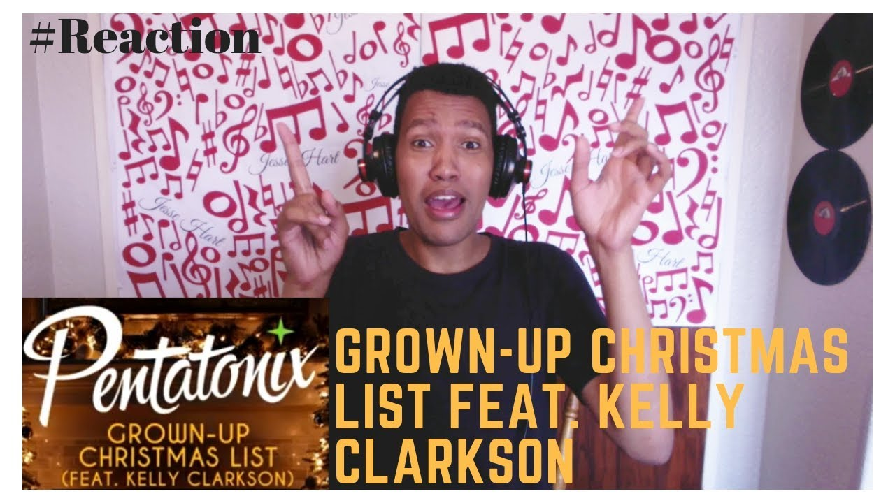 Grown-Up Christmas List Feat. Kelly Clarkson | Pentatonix ...