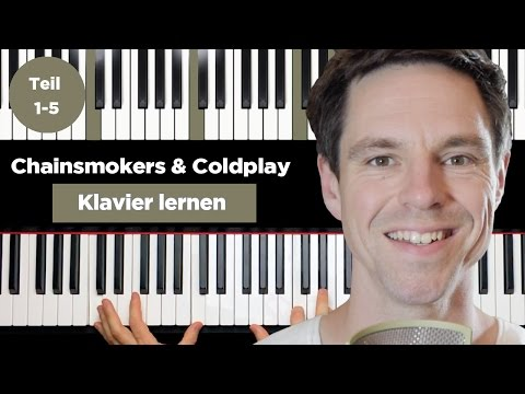 The Chainsmokers & Coldplay - Something Just Like This - Klavier lernen - deutsch - Teil 1-5