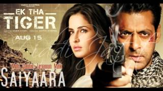 Saiyaara - Ek Tha Tiger (Full HQ Song) Ziddi Jatt