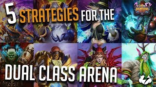 Five Strategies for the Dual Class Arena! | Hearthstone | [The Boomsday Project]