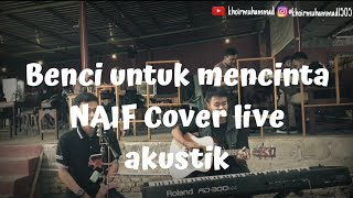 Download Benci untuk mencinta NAIF Cover live akustik by khoirmuhammad