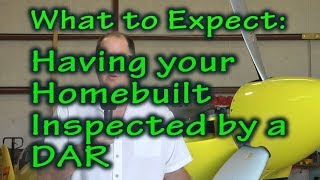 Inspection Day: What to Expect when Using a DAR (homebuilt aircraft)