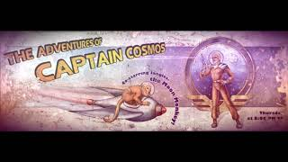 Pre-war Adventures of Captain Cosmos (featured on Repconn Radio)
