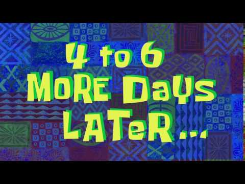 4 to 6 More Days Later... | SpongeBob Time Card #126