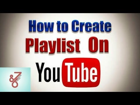 How to create/Make a Playlist on YouTube.