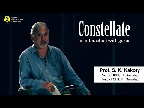 Prof. S.K. Kakoty, Dean IPM, IIT Guwahati | Constellate Ep01