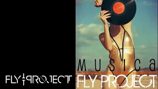 Fly Project - Musica Official Single