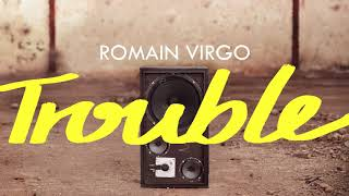 Romain Virgo - Trouble   Official Audio