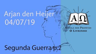Segunda Guerra p.2   Arjan den Heijer (04/07/19)