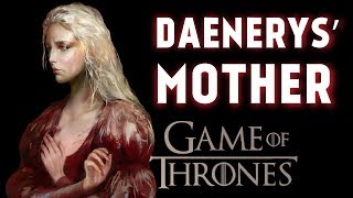 Daenerys' Mother, Rhaella Targaryen (Game of Thrones)