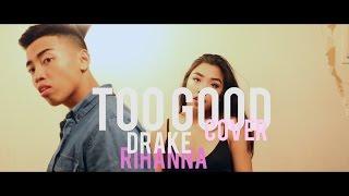 Drake - Too Good (feat. Rihanna) Cover By John & Naomi Concepcion