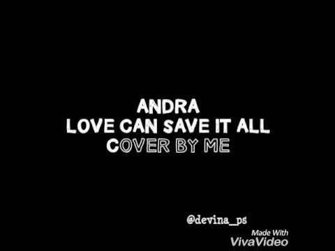 [COVER] Andra - Love Can Save It All