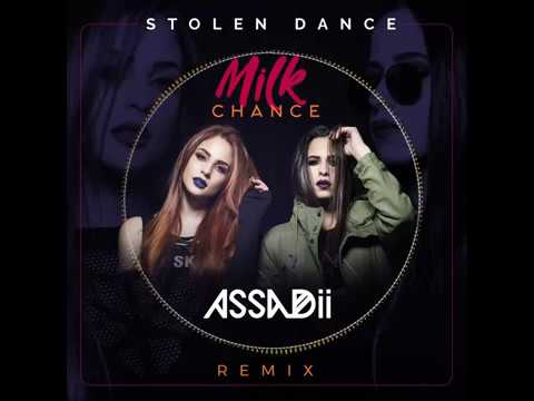 Milk Chance - Stolen Dance (ASSADii Remix)