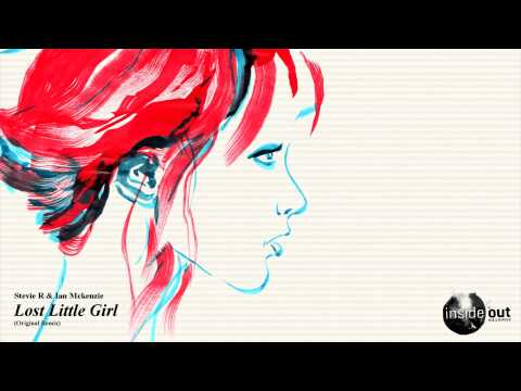 Stevie R & Ian Mckenzie - Lost Little Girl (Original Mix)