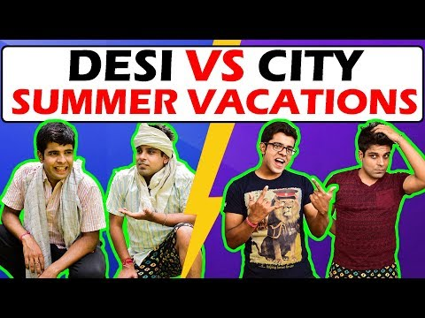 DESI vs CITY Summer Vacations | The Half-Ticket Shows