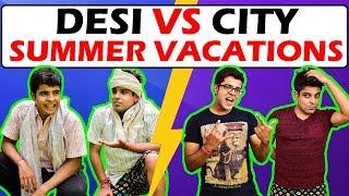 DESI vs CITY Summer Vacations | The Half-Ticket Shows