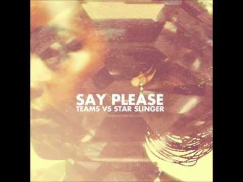 Selected Tuesday presents Teams vs Star Slinger - Say Please mp3